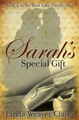 Sarah's Special Gift: A Family Saga in Bear Lake, Idaho