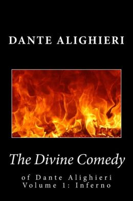 The Divine Comedy of Dante Alighieri--Volume 1: Inferno