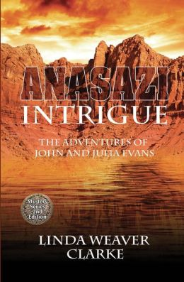 Anasazi Intrigue: The Adventures of John and Julia Evans