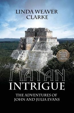 Mayan Intrigue: The Adventures of John and Julia Evans