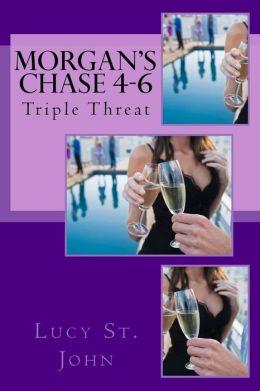Morgan's Chase 4-6: Triple Threat