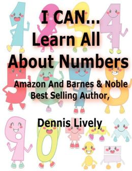 I CAN...Learn All About Numbers!