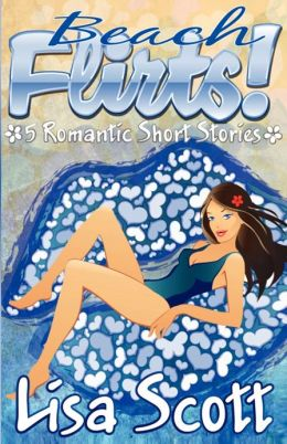 Beach Flirts! 5 Romantic Short Stories