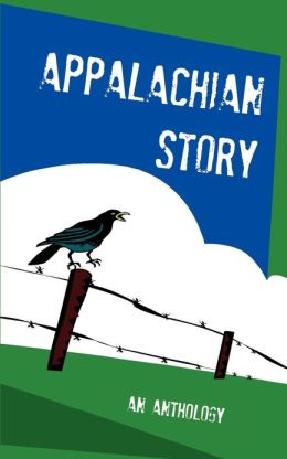 Appalachian Story: An Anthology