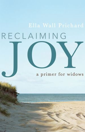 Reclaiming Joy: A Primer for Widows