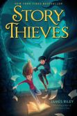 Book Cover Image. Title: Story Thieves, Author: James Riley
