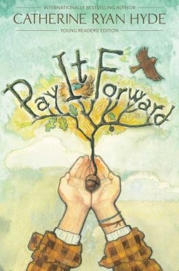 Pay It Forward: Young Readers' Edition