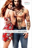 Book Cover Image. Title: Hold On Tight, Author: Abbi Glines