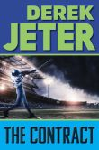Book Cover Image. Title: The Contract, Author: Derek Jeter