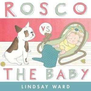 Rosco vs. the Baby