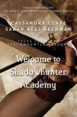 Book Cover Image. Title: Welcome to Shadowhunter Academy, Author: Cassandra Clare