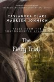 Book Cover Image. Title: The Fiery Trial, Author: Cassandra Clare