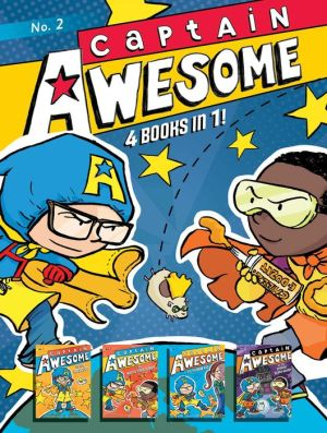 Captain Awesome 4 Books in 1! No. 2: Captain Awesome to the Rescue, Captain Awesome vs. Nacho Cheese Man, Captain Awesome and the New Kid, Captain Awesome vs. the Spooky, Scary House