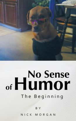 No Sense of Humor: The Beginning