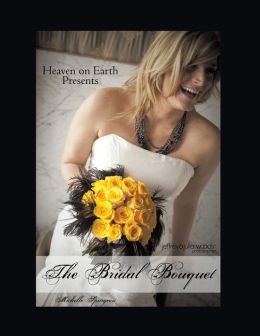 Heaven on Earth Presents The Bridal Bouquet (PagePerfect NOOK Book)