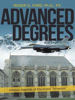 Advanced Degrees: Hidden Agenda of Electronic Terrorism