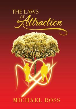 The Laws of Attraction: The Manual That Seeks to Reach the Greatest Part of You: Your Potential