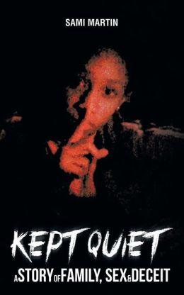 Kept Quiet: A Story of Family, Sex & Deceit