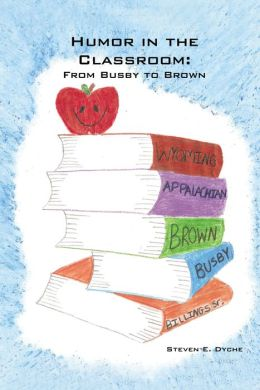 HUMOR IN THE CLASSROOM: FROM BUSBY TO BROWN