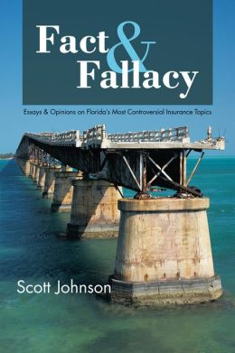 Fact & Fallacy: Essays & Opinions on Florida's Most Controversial Insurance Topics (PagePerfect NOOK Book)