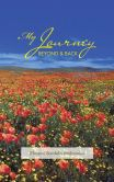 Book Cover Image. Title: My Journey Beyond and Back, Author: Efrosini Sardelis Malavakis