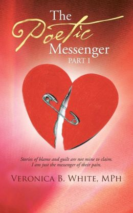 The Poetic Messenger: Stories of Blame and Guilt Are Not Mine to Claim. I Am Just the Messenger of Their Pain.