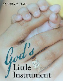 God's Little Instrument