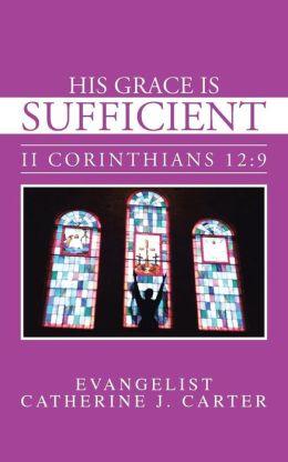His Grace Is Sufficient: II Corinthians 12:9