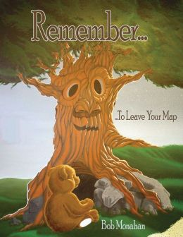 Remember...: ...To Leave Your Map