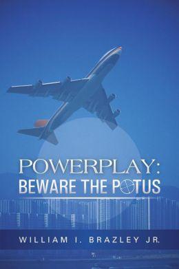 Powerplay: Beware the Potus