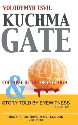 Kuchmagate: and collapse of the Orange idea