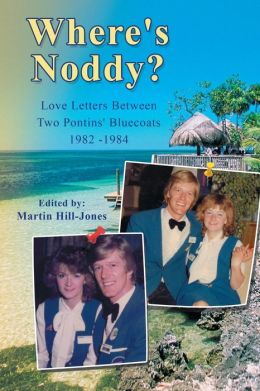 Where's Noddy?: Love Letters Between Two Pontins' Bluecoats 1982 - 1984