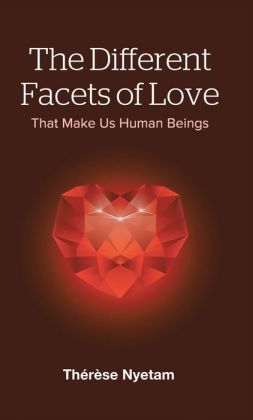 The Different Facets of Love: That Make Us Human Beings