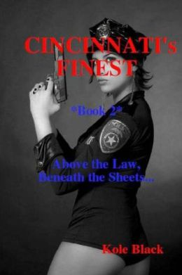 Cincinnati's Finest - Book 2 -: Above the Law, Beneath the Sheets