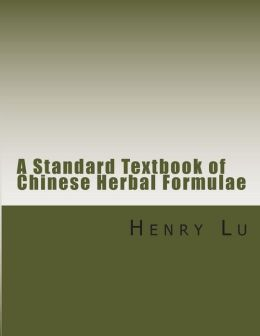 A Standard Textbook of Chinese Herbal Formulae