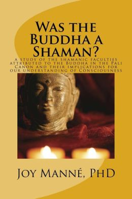 Was the Buddha a Shaman?