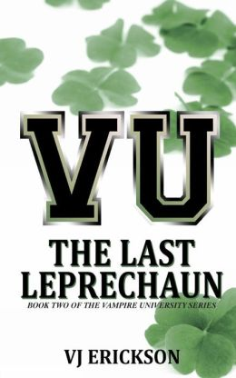 VU The Last Leprechaun - Book Two of the Vampire University Series