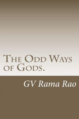 The Odd Ways of Gods.: A Book of Blogs.