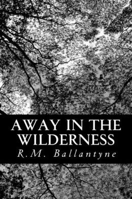 Away in the Wilderness