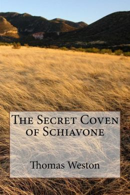 The Secret Coven of Schiavone