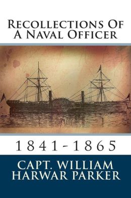 Recollections Of A Naval Officer: 1841-1865