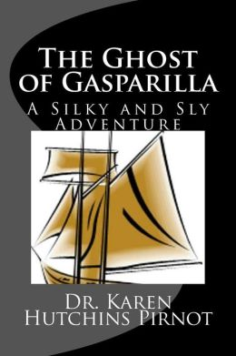 The Ghost of Gasparilla: A Silky and Sly Adventure