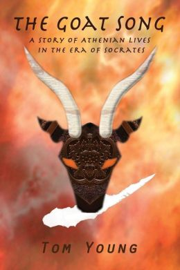 The Goat Song: Story of Athenian Lives in the Era of Socrates