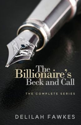 The Billionaire's Beck and Call: The Complete Series