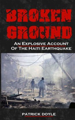 Broken Ground: An Explosive Account of the Haiti Earthquake