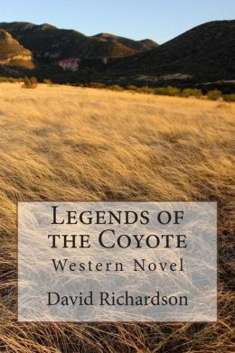 Legends of the Coyote: Western Novel