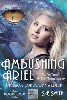 Ambushing Ariel (Dragon Lords of Valdier: Book 4: Dragon Lords of Valdier: Book 4