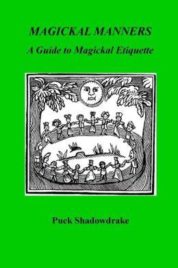 Magickal Manners: Guide to Magickal Etiquette