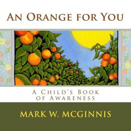 An Orange for You: A Child's Book of Awareness