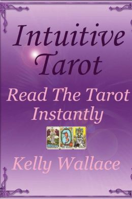 Intuitive Tarot: Read the Tarot Instantly